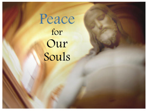 Peace for our souls