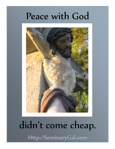 Peace with God didnt come cheap