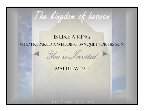 kingdom of heaven is like a king preparing a banquet