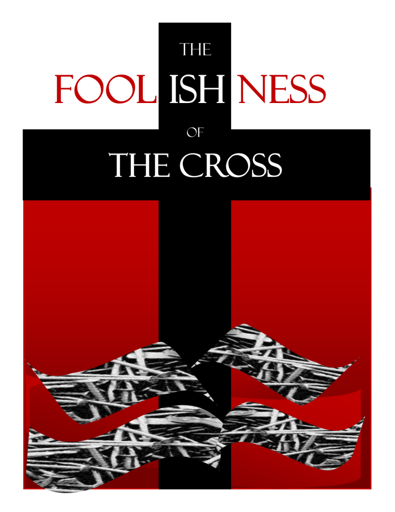 foolishness of the cross