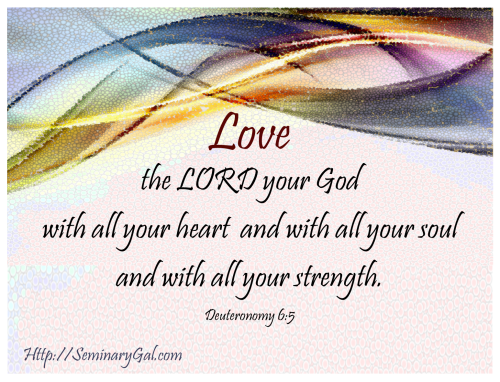 love the lord your god deut