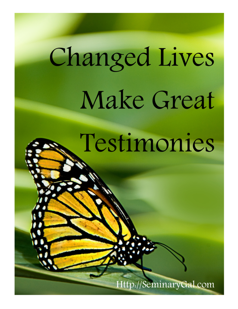 changed lives make great testimonies