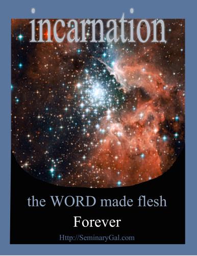 word made flesh forever